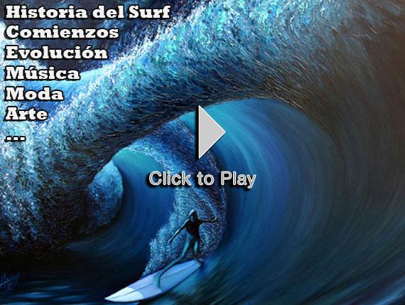 Historia del Surf: Comienzos de surf, evolución en el surf, música surf, moda surf y arte surf